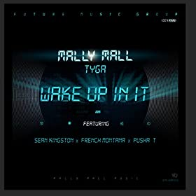 Wake Up In It (feat. Sean Kingston, French Montana, Pusha T) [Explicit]