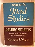 Word Studies: Golden Nuggets from the Greek New Testament (0802812422) by Wuest, Kenneth S.