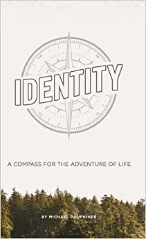 Identity: A Compass For The Adventure Of Life