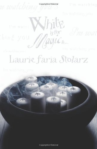 Laurie Faria Stolarz - White Is for Magic (Blue is for Nightmares Book 2)