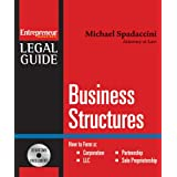 Business Structures: Forming a Corporation, LLC, Partnership, or Sole Proprietorship (Entrepreneur Magazine's Legal Guide)