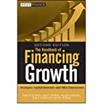img - for The Handbook of Financing Growth: Strategies, Capital Structure, and M&A Transactions (Wiley Finance (Hardcover)) (Hardback) - Common book / textbook / text book