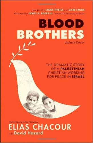Blood Brothers: The Dramatic Story of a Palestinian Christian Working for Peace in Israel written by Elias Chacour