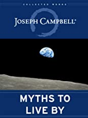 Myths to Live By (The Collected Works of Joseph Campbell)
