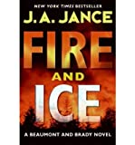 [ Fire and Ice (Beaumont and Brady Novels) ] By Jance, J A ( Author ) [ 2009 ) [ Hardcover ]