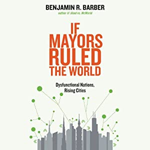 If Mayors Ruled the World Audiobook