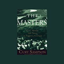 The Masters: Golf, Money, and Power in Augusta, Georgia Audiobook by Curt Sampson Narrated by Barrett Whitener