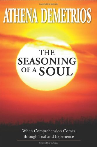 The Seasoning of a Soul: When Comprehension Comes Through Trial and Experience