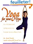 Yoga for Your Type: An Ayurvedic Appr...