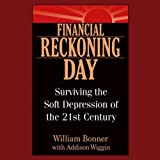img - for Financial Reckoning Day: Surviving the Soft Depression of the 21st Century book / textbook / text book