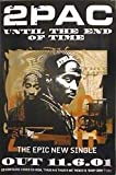 Tupac - Until The End Of Time Poster - 76x51cm