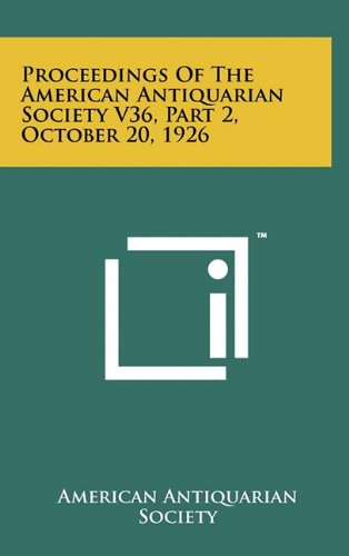 Proceedings of the American Antiquarian Society V36, Part 2, October 20, 1926