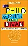 Les Philosophes sur le divan : Quand Freud rencontre Platon, Kant et Sartre par Pépin