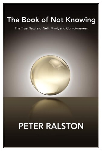 Peter Ralston - The Book of Not Knowing