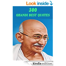 300 Ghandi Best Quotes