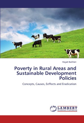 Poverty in Rural Areas and Sustainable Development Policies: Concepts, Causes, Eeffects and Eradication PDF