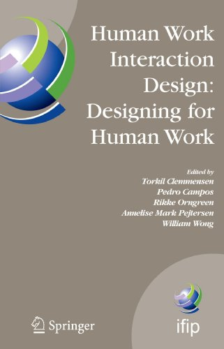 Human Work Interaction Design: Designing for Human Work: The first IFIP TC 13.6 WG Conference: Designing for Human Work,