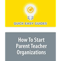 How To Start Parent Teacher Organizations