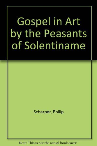 The Gospel in art by the peasants of Solentiname by Philip Scharper (1984-08-01)
