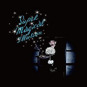 Super-Magical-Illusion-ストレイテナー