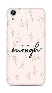 AMEZ you are enough Back Cover For HTC Desire 626 G