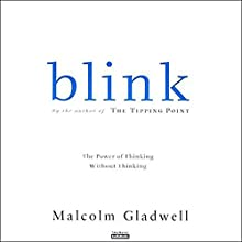 Blink: The Power of Thinking Without Thinking Audiobook by Malcolm Gladwell Narrated by Malcolm Gladwell
