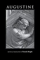 AUGUSTINE AND THE BIBLE (THE BIBLE THROUGH THE AGES)
