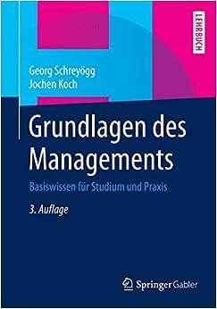 Grundlagen Des Managements: Basiswissen Fur Studium Und Praxis (German Edition)