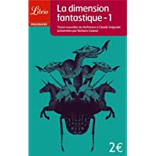 La dimension fantastique : Tome 1 - Treize nouvelles de Hoffmann à Claude Seignolle
