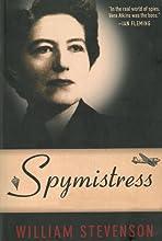 Spymistress: The True Story of the Greatest Female Secret Agent of World War II