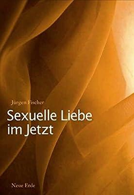 Sexuelle Liebe im Jetzt: Tantra und die zweite Sexuelle Revolution