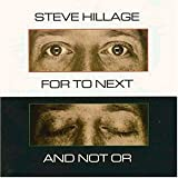 For To Next and Not Or by Steve Hillage
