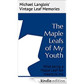 The Maple Leafs of My Youth (Vintage Leaf Memories)
