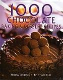 1000 Chocolate Baking & Dessert Recipes