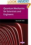 Quantum Mechanics for Scientists and...