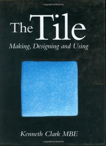 the-tile-making-designing-and-using-by-sir-kenneth-clark-2002-05-31