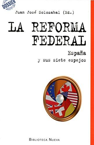 La Reforma Federal (DOSSIER DEL SIGLO XXI)