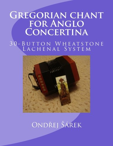 Gregorian chant  for Anglo Concertina: 30-Button Wheatstone Lachenal System