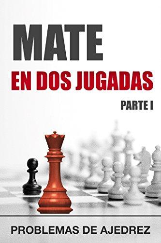 Mate en 2 jugadas. Parte I: tarea (táctica nº 6) (Spanish Edition)