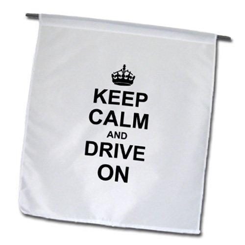 3Drose Fl_157714_1 Keep Calm And Drive On-Carry On Driving-Gift For Taxi Bus Race Car Pro Drivers Garden Flag, 12 By 18-Inch
