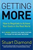 img - for (GETTING MORE BY Diamond, Stuart(Author))Getting More: How to Negotiate to Achieve Your Goals in the Real World[Compact disc]Random House Audio(Publisher) book / textbook / text book