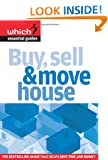 Buy, Sell and Move House: Navigate the Property Market without Getting Lost (Which? Essential Guide)