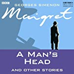 Maigret: A Man's Head and Other Stories (Dramatised) | Georges Simenon