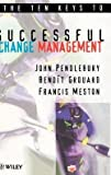 img - for The Ten Keys to Successful Change Management (Hardcover)--by John Pendlebury [1998 Edition] book / textbook / text book