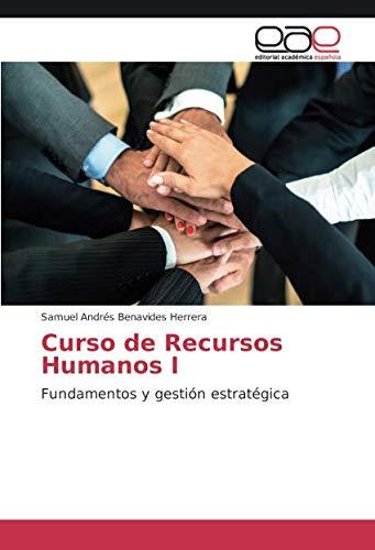 Curso de Recursos Humanos I Fundamentos y gestión estratégica  [Benavides Herrera, Samuel Andrés] (Tapa Blanda)