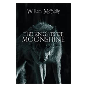 The Knights of Moonshine (Book One): A Novel