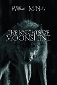 The Knights Of Moonshine by William McNally ebook deal