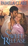 img - for [(Sweet Release)] [By (author) Pamela Clare] published on (November, 2008) book / textbook / text book