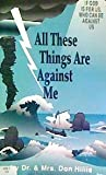 img - for All These Things are Against Me: If God is for Us, Who Can be Against Us book / textbook / text book