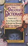 Dreamers Dictionary: From A to Z... 3000 Magical Mirrors to Reveal the Meaning of Your Dreams by Stearn Robinson, Tom Corbett